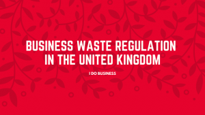 Business Waste Regulation in United Kingdom